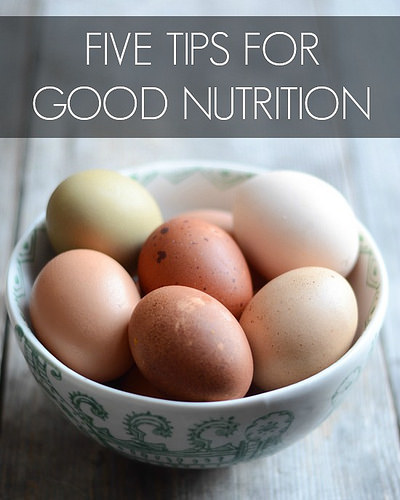 Nutrition 101: Part 2 – Five Tips for Good Nutrition