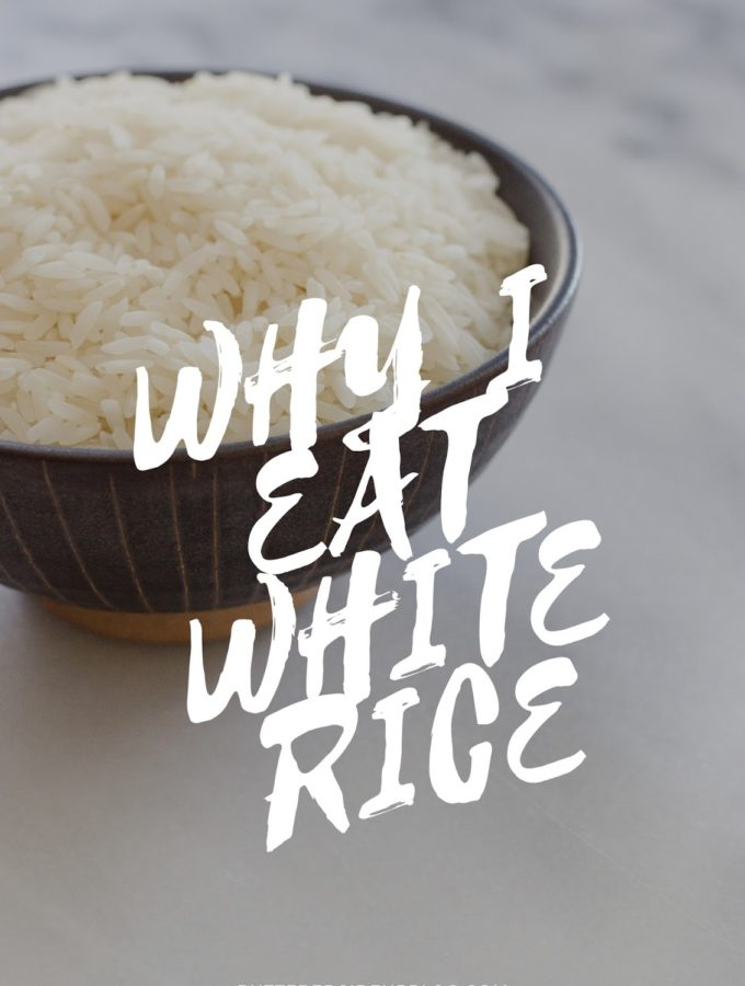 Why I Eat White Rice Instead of Brown Rice