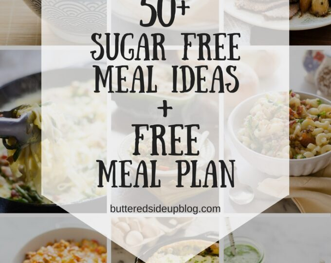 Sugar Free Meal Ideas + Sample Meal Plan