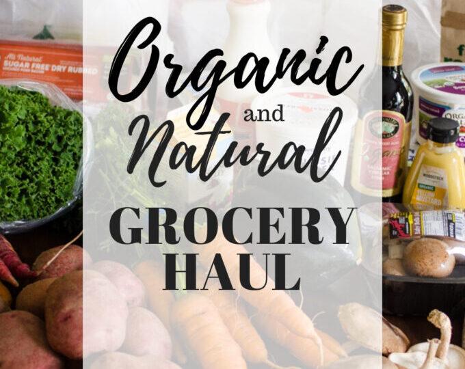 Natural/Organic Grocery Haul