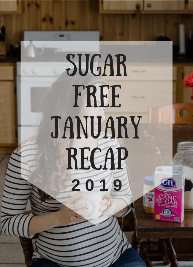 Sugar Free January Recap 2019