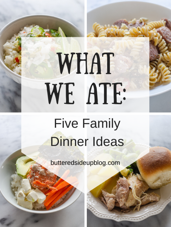 What We Ate: 5 Family Dinner Ideas