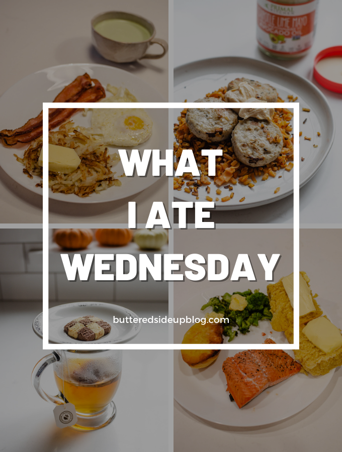 What I Ate Wednesday (10-28-2020)
