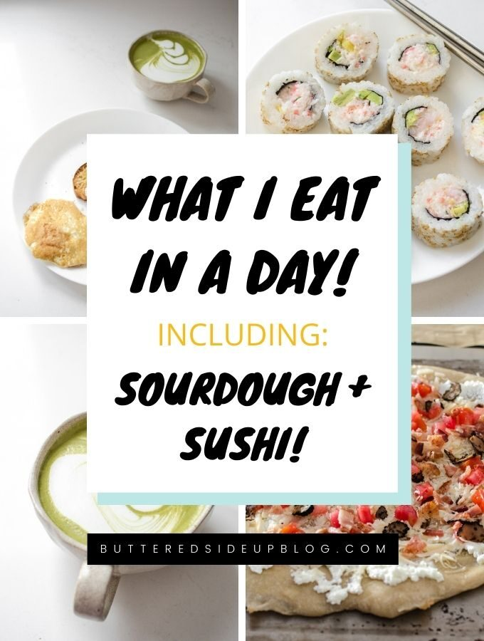 What I Eat in a Day: Sourdough Toast, Sushi, and Sourdough Pizza!